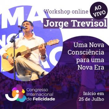 Julho 2020 - Workshop Online ao Vivo - Uma Nova Consciência para uma Nova Era - Jorge Trevisol