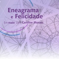 Maio 2017 Terças e Quintas - Curso Eneagrama e Felicidade - Caroline de Moraes