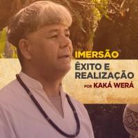Maio 2017 - Sexta à Domingo - IMERSÃO com KAKÁ WERÁ