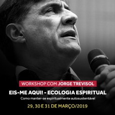 Março 2019 - Workshop: Eis-me aqui! - Ecologia Espiritual