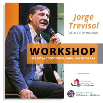 Maio 2020 - Workshop Uma Nova Consciência para uma Nova Era - Jorge Trevisol
